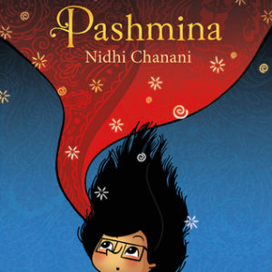 Graphic Novel Review: Pashmina by Nidhi Chanani