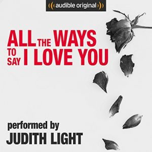 Audible Review: All the Ways to Say I Love You Performed by Judith Light