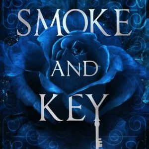 What I'm Reading: Smoke & Key by Kelsey Sutton