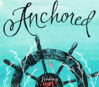 Book Review: Anchored: Finding Hope in the Unexpected by Kayla Aimee