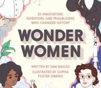 Book Review – Wonder Women: 25 Innovators, Inventors, and Trailblazers Who Changed History by Sam Maggs