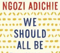 Favorite Quotes From We Should All Be Feminists by Chimamanda Ngozi Adichie